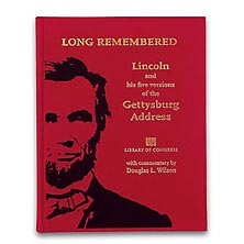 Long Remembered: Lincoln and His Five Versions of the Gettysburg Address