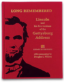 "The new book ""Long Remembered"" reveals the real story of Lincoln's Gettysburg Address"